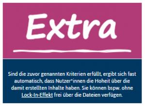 """Das Bild zeigt einen Extrakasten, in dem steht: """"Sind die zuvor genannten Kriterien erfüllt, ergibt sich fast automatisch, dass Nutzer*innen die Hoheit über die damit erstellten Inhalte haben. Sie können bspw. ohne Lock-in-Effekt frei über die Dateien verfügen."""