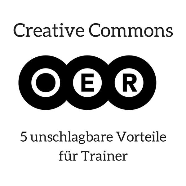 OER Schriftzug mit der Überschrift: Creative Commons - 5 unschlagbare Vorteile für Trainer