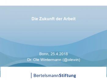 Titelfolie Ole Wintermann: Titel Die Zukunft der Arbeit