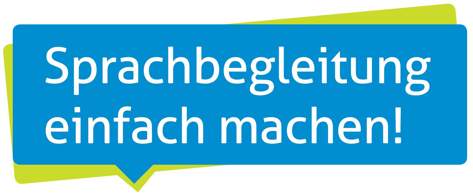 """Das Bild zeigt den Schriftzug """"Sprachbegleitung einfach machen""""."""