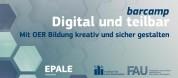 """Das Bild zeigt einen Banner mit dem Titelzug """"barcamp - Digital und teilbar - Mit OER Bildung kreativ und sicher gestalten"""""""